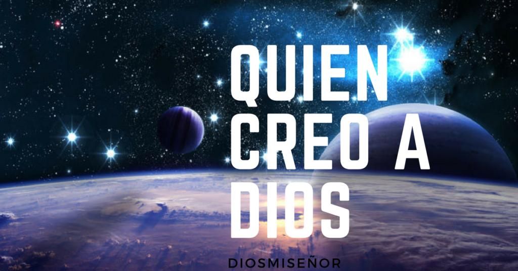 QUIEN CREO A DIOS NUESTRO SALVADOR