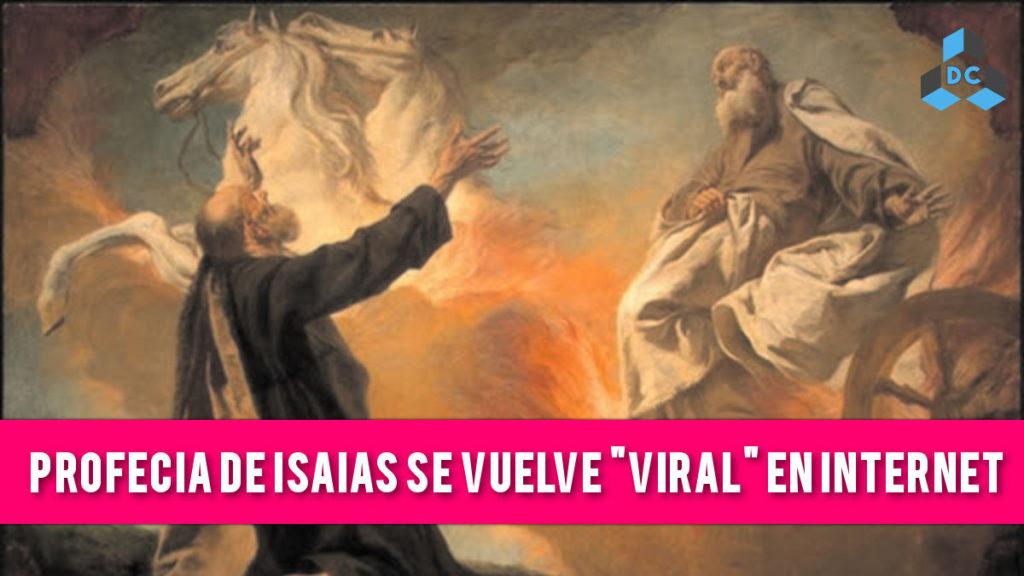 profecia isaias se vuelve viral