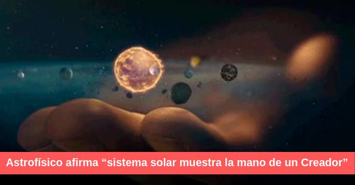 Astrofísico afirma sistema solar muestra la mano de un Creador