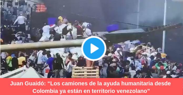 Juan Guaidó Los camiones de la ayuda humanitaria desde Colombia ya están en territorio venezolano