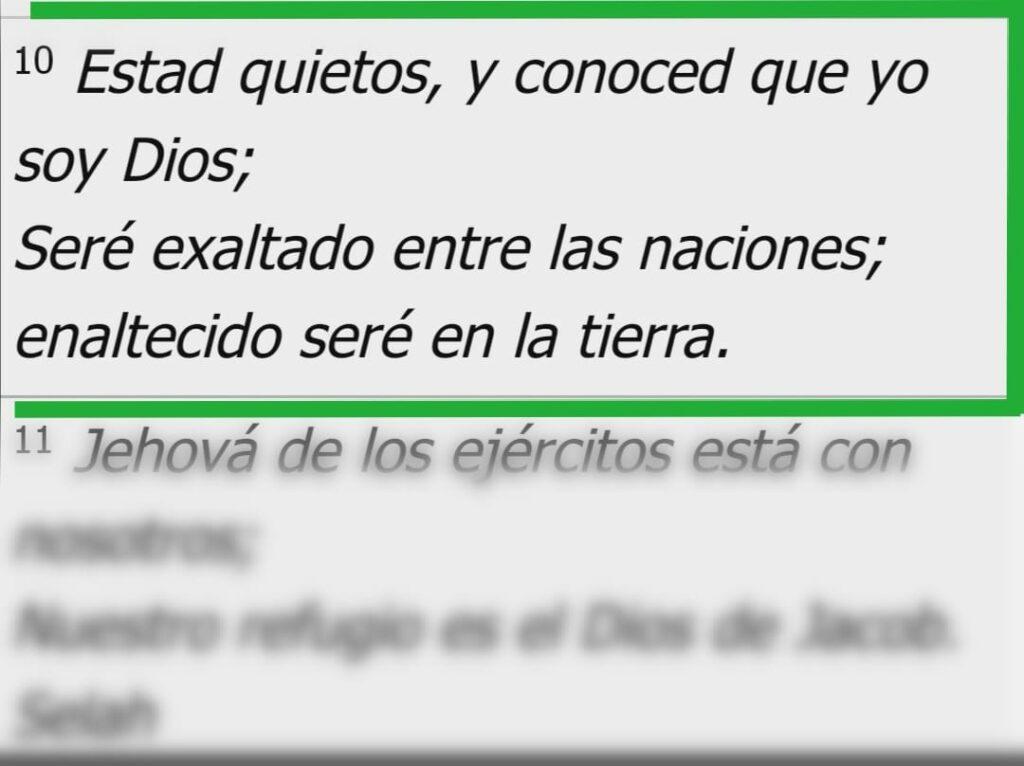 Salmos 46-10; Estad quietos, y conoced que yo soy Dios