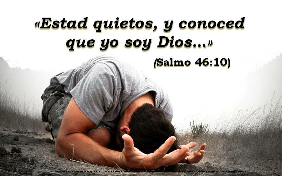 estad quieto y conocer que yo soy Dios