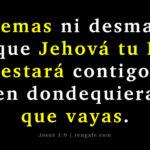 Josué 1-9 no temas Jehová tu Dios está contigo dondequiera qua vayas