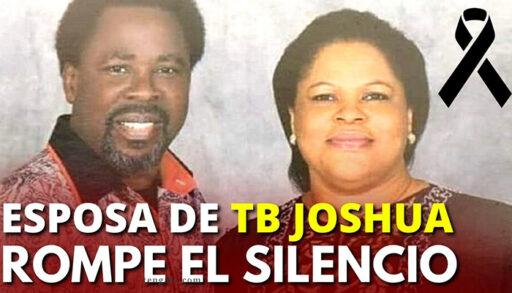 esposa de tb Joshua rompe el silencio acerca de la muerte de su esposo