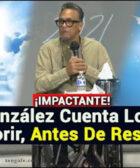 Rene González cuenta su testeminio luego de que Dios lo resucitara