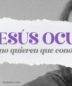 El Jesús oculto que nadie quiere que conozca