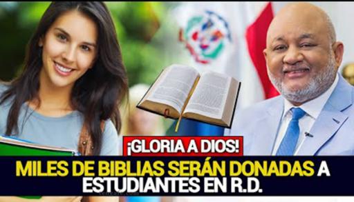 miles de biblias serán donadas a estudiantes en República Dominicana, biblia República Dominicana acontecer del mundo cristiano biblia noticia cristiana